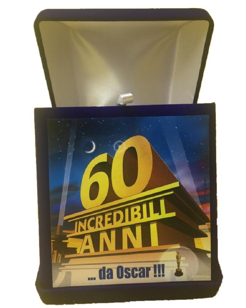 Targa Festa Compleanno 60 Incredibili Anni Da Oscar Unisex 03355