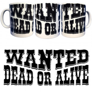 Tazza In Ceramica Wanted Dead Or Alive Tazze Regalo PS 09370-16W Pelusciamo Store Marchirolo