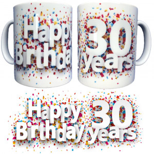 Tazza In Ceramica Happy Birthday 30 Years Tazze Regalo PS 09370-21 Pelusciamo Store Marchirolo